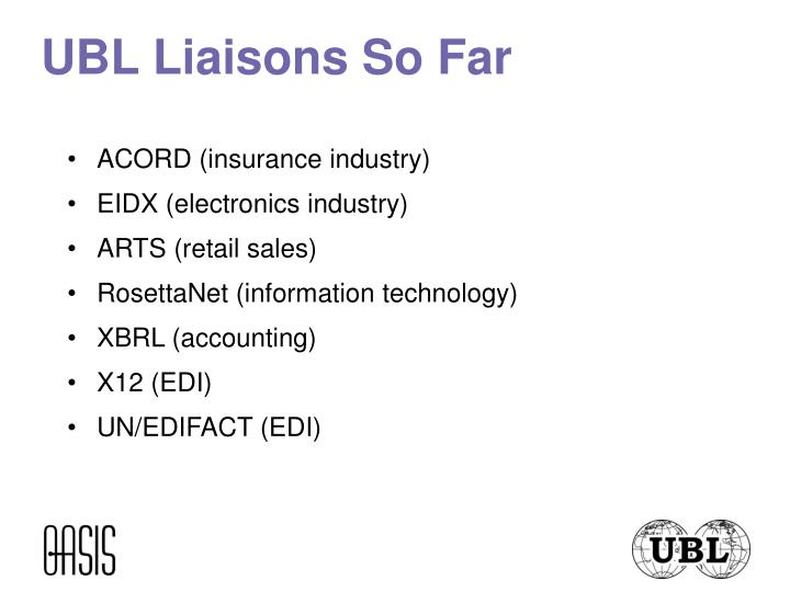 UBL Liaisons So Far