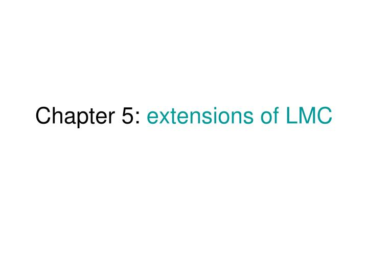 chapter 5 extensions of lmc n.