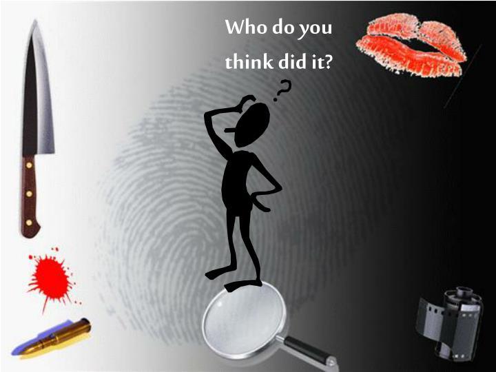 Who do you