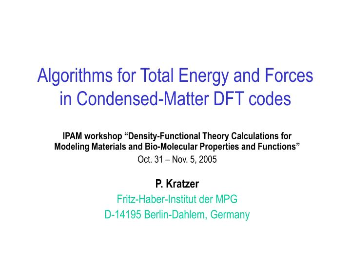 algorithms for total energy and forces in condensed matter dft codes n.