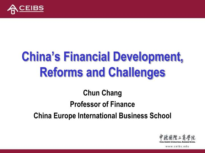 China s financial development reforms and challenges