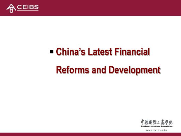 China's Latest Financial Reforms and Development