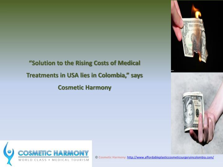 """""""Solution to the Rising Costs of Medical Treatments in USA lies in Colombia,"""" says Cosmetic Harm..."""