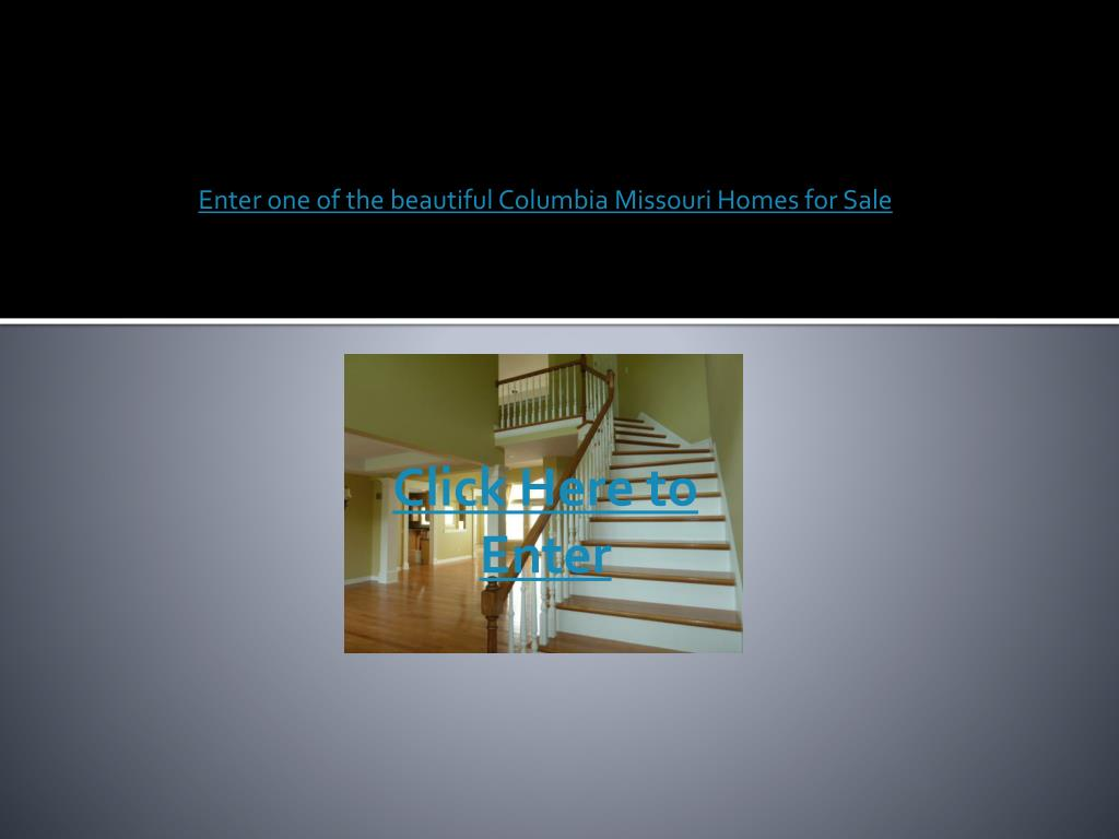 Enter one of the beautiful Columbia Missouri Homes for Sale