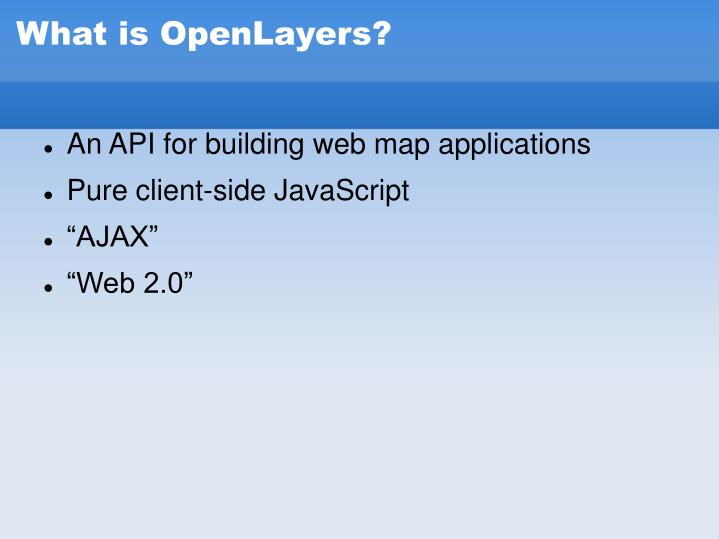 What is OpenLayers?