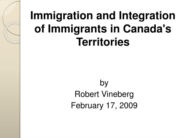 immigration and integration of immigrants in canada s territories n.