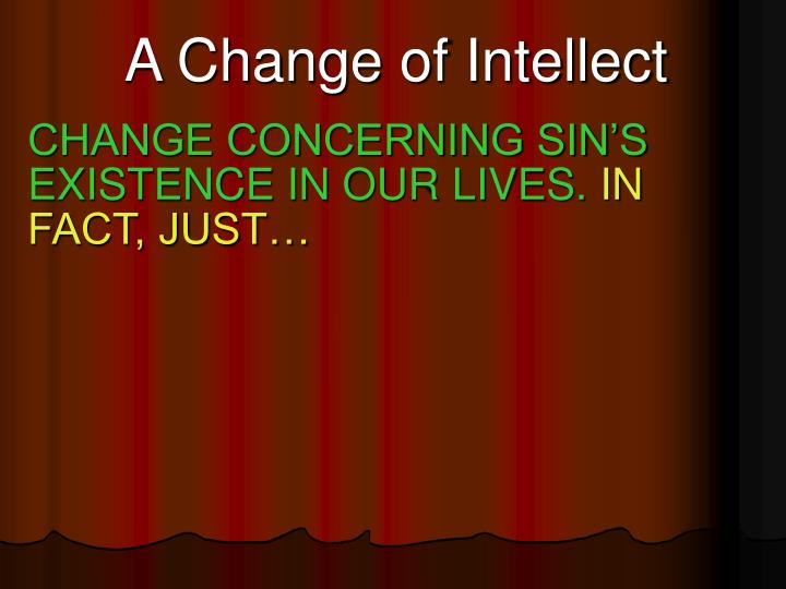 A Change of Intellect