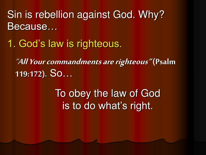Sin is rebellion against God. Why?