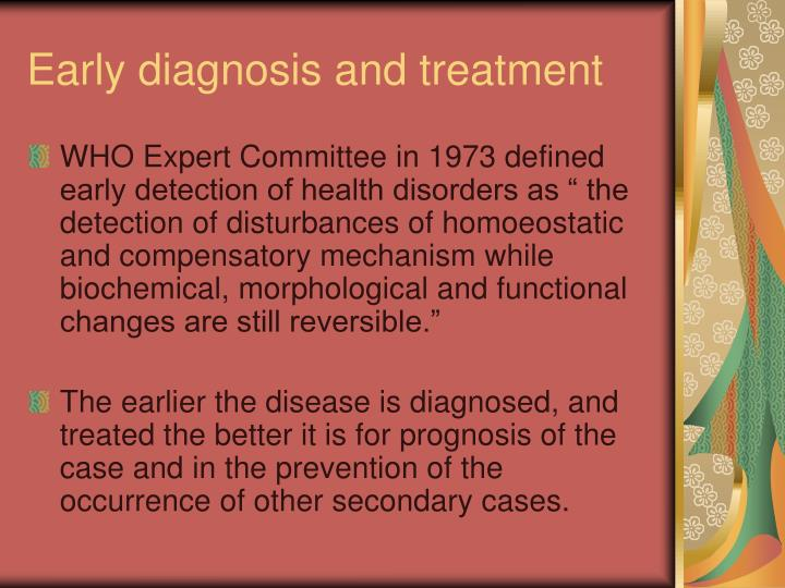 Early diagnosis and treatment