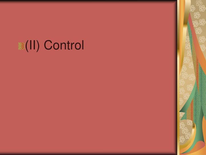 (II) Control
