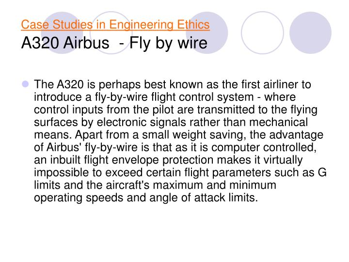 ethics and airbus case Airbus a3xx case executive summary in fierce competition with boeing, venture into vla segment - as a rather neglected segment by boeing - could pose as a strategic opportunity for airbus which it could utilize to build a competitive advantage combined with its technological resources and capabilities.