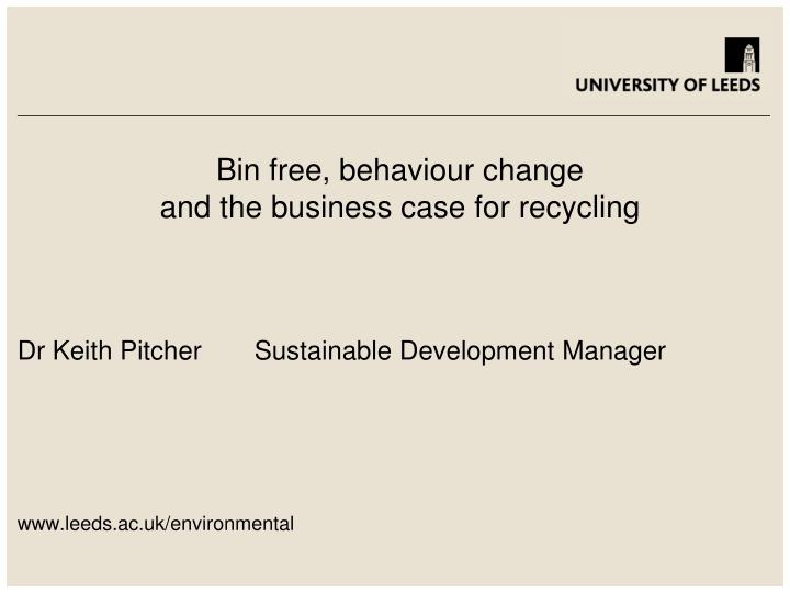 bin free behaviour change and the business case for recycling n.