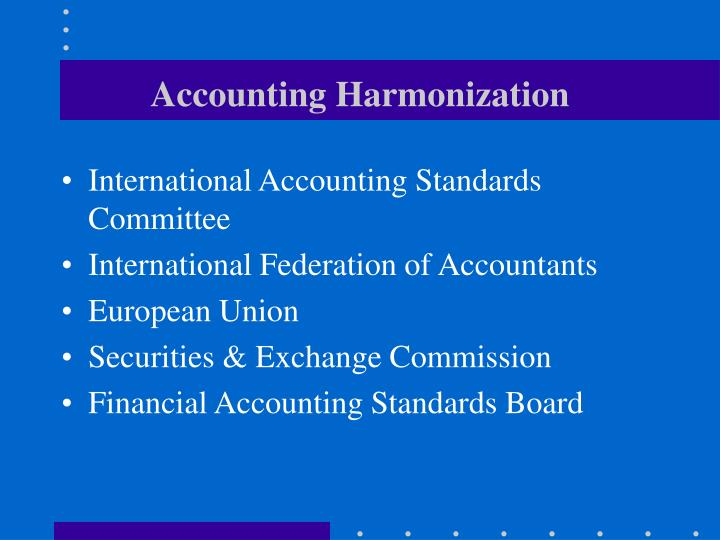 measuring international accounting harmonization Ohadai accounting system and harmonization of  accounting changes, accounting system, international accounting  they are contained in the measurement.
