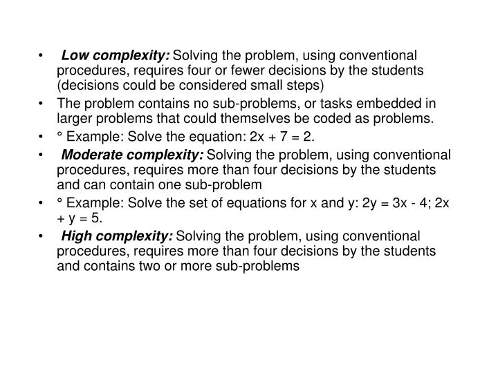 Low complexity: