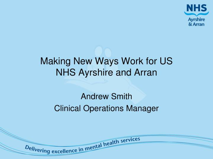 Making new ways work for us nhs ayrshire and arran