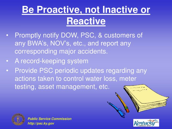 Be Proactive, not Inactive or Reactive