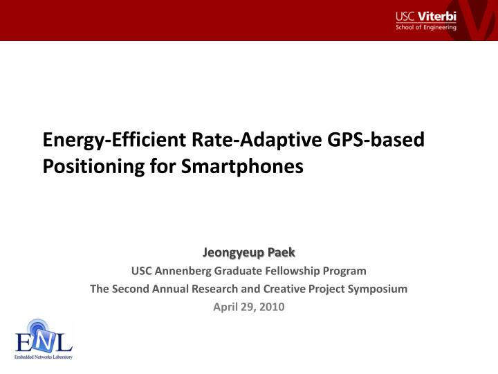 energy efficient rate adaptive gps based positioning for smartphones n.