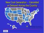 new coal generation cancelled or delayed across the country