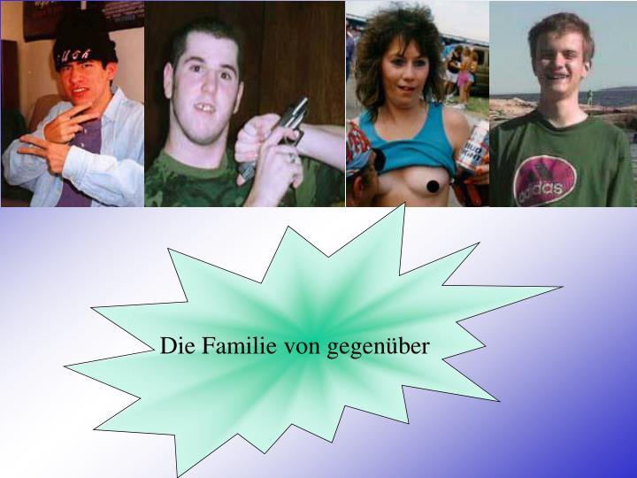 Die Familie von gegenüber