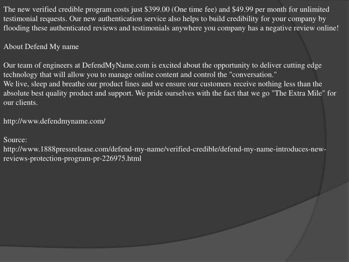 The new verified credible program costs just $399.00 (One time fee) and $49.99 per month for unlimit...