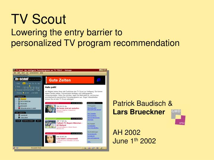 tv scout lowering the entry barrier to personalized tv program recommendation n.
