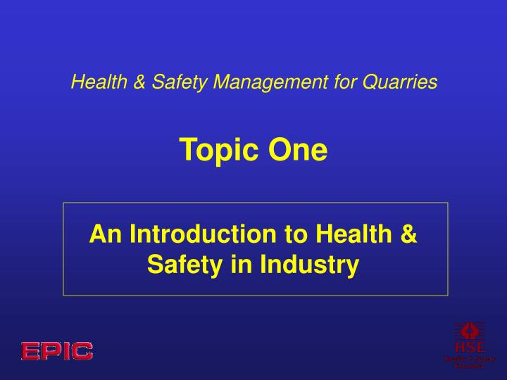 health safety management for quarries topic one n.