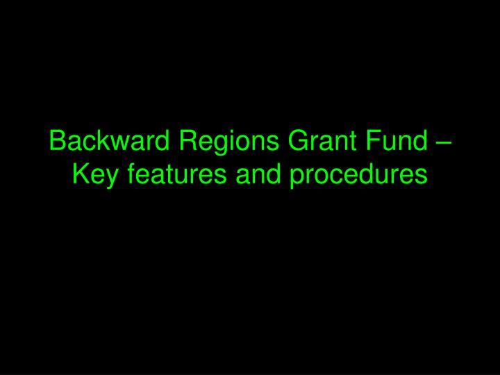 Backward Regions Grant Fund –
