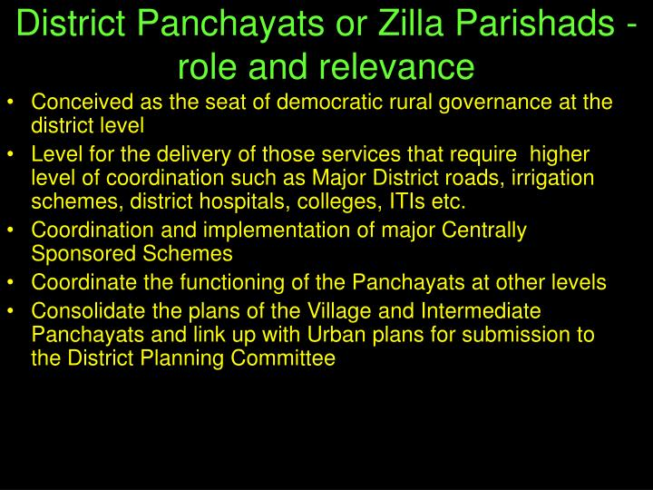 District Panchayats or Zilla Parishads - role and relevance