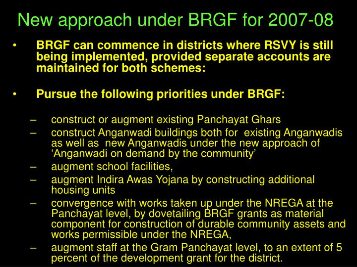 New approach under BRGF for 2007-08