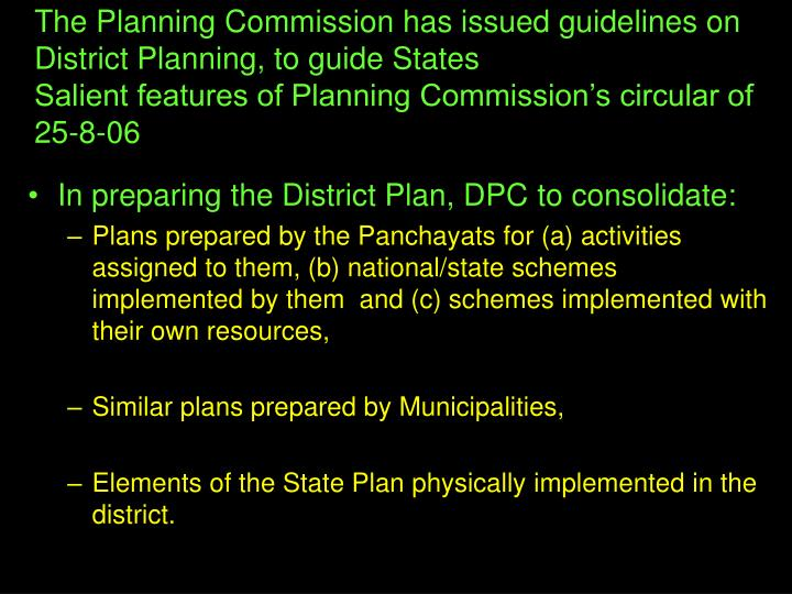 The Planning Commission has issued guidelines on District Planning, to guide States
