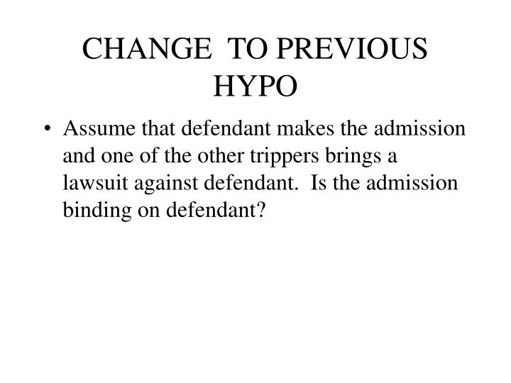CHANGE  TO PREVIOUS HYPO