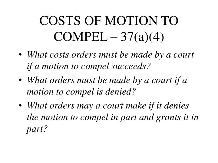 COSTS OF MOTION TO COMPEL – 37(a)(4)