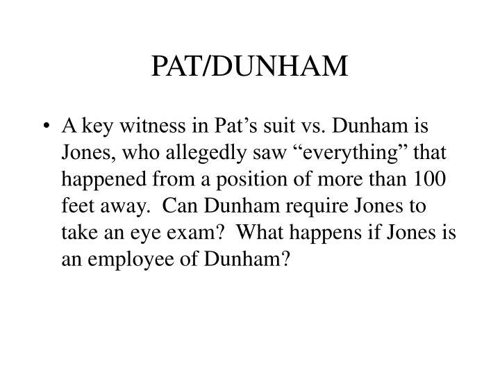 PAT/DUNHAM