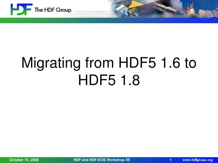 migrating from hdf5 1 6 to hdf5 1 8 n.
