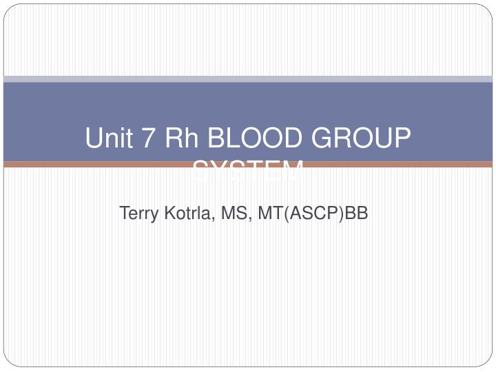 unit 7 rh blood group system n.