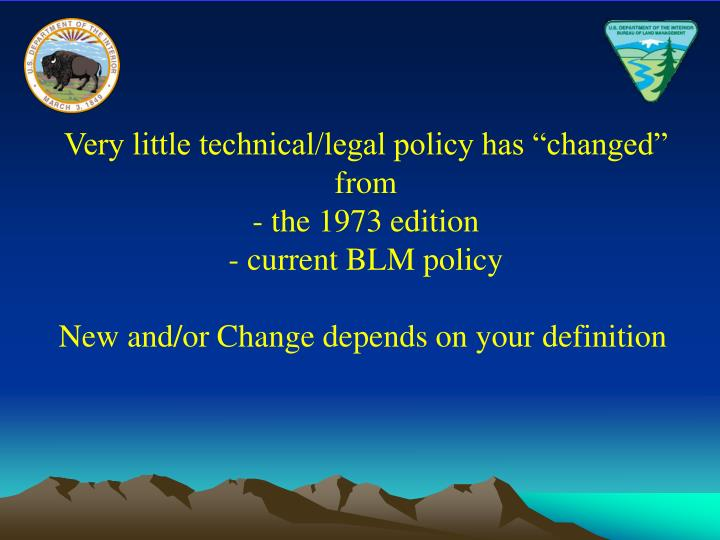 "Very little technical/legal policy has ""changed"" from"
