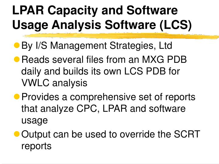 LPAR Capacity and Software Usage Analysis Software (LCS)