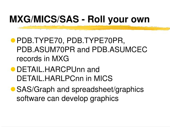 MXG/MICS/SAS - Roll your own