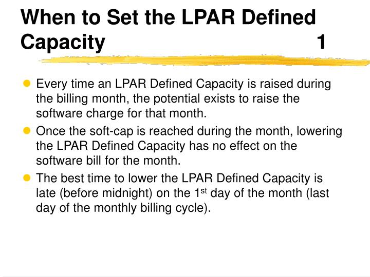 When to Set the LPAR Defined Capacity1