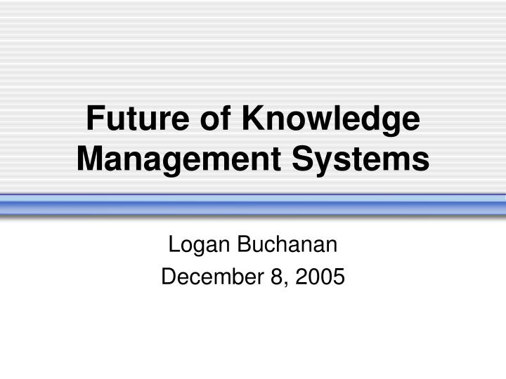 future of knowledge management systems n.
