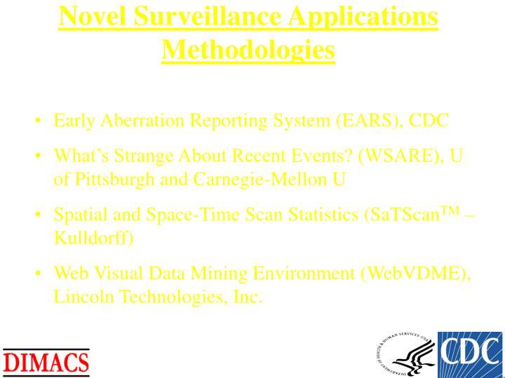 Novel Surveillance Applications Methodologies