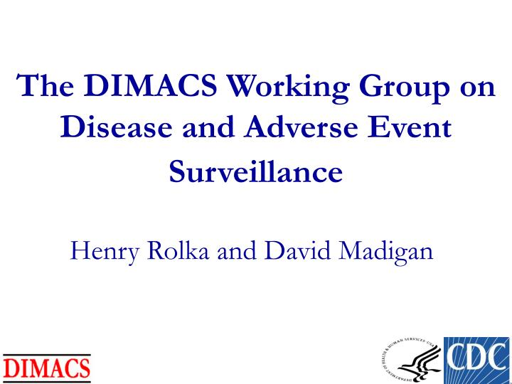 The dimacs working group on disease and adverse event surveillance