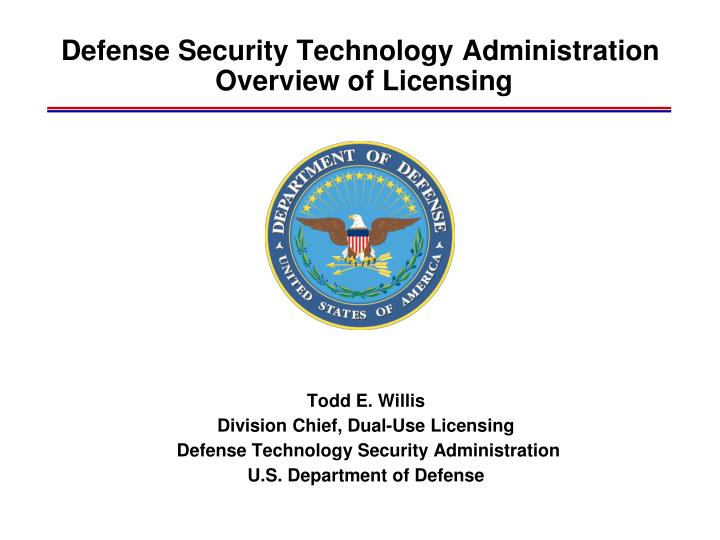 defense security technology administration overview of licensing n.
