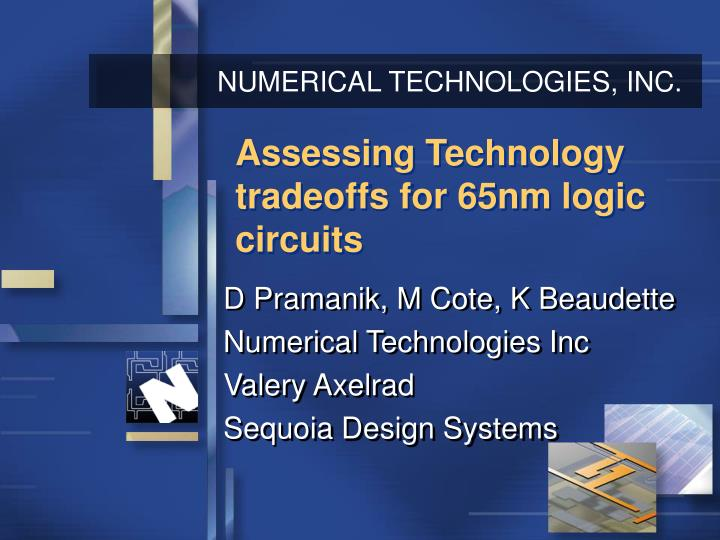 PPT - Assessing Technology tradeoffs for 65nm logic circuits