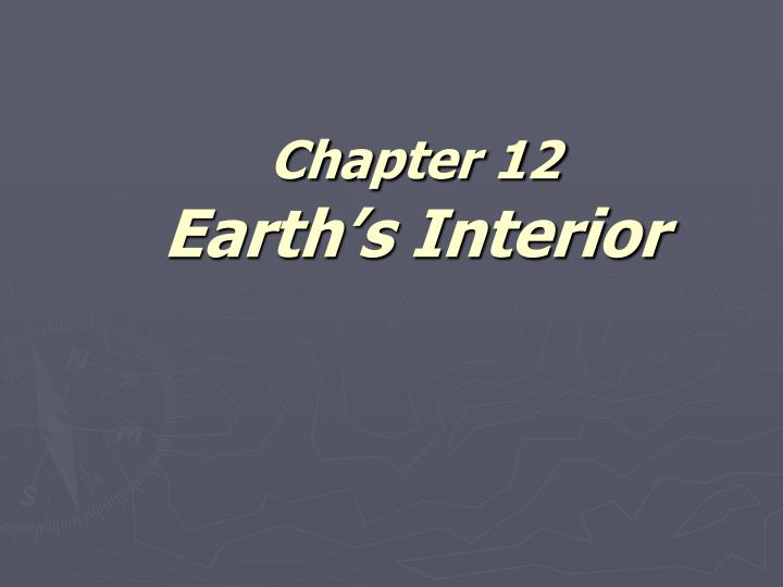 chapter 12 earth s interior n.