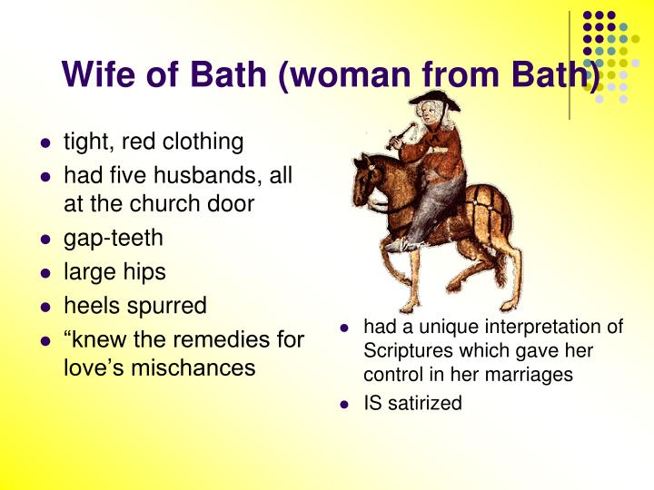 a character analysis of the tale the wife of bath The wife of bath's tale is among the best-known of geoffrey chaucer's  canterbury tales it provides insight into the role of women in the late middle  ages and was probably of interest to chaucer himself, for the character is one of  his most developed ones, with her prologue twice  of bath's tale the  chaucer review.