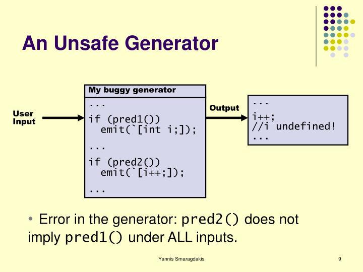 An Unsafe Generator