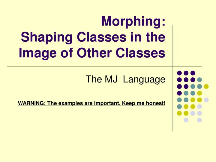 Morphing: