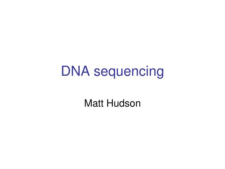 dna sequencing n.