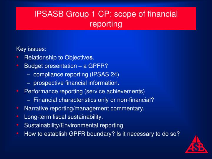 IPSASB Group 1 CP: scope of financial reporting